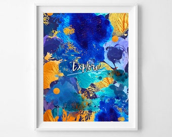 Explore Print | Gold and Blue Art Print | Gift | Unique Print | Artwork