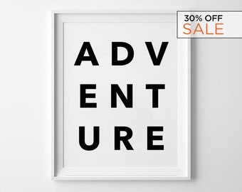 Adventure Sign, Typography Wall Art, Adventure Prints, Minimalist, Black and White, Best Friend Gift, Nature, Camping Sign, Quote Print
