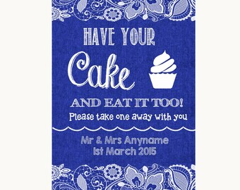 Navy Blue Burlap and Lace Have Your Cake & Eat It Too Personalised Wedding Sign