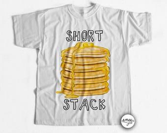 Short Stack Shirt Foodie Shirt Pancake Shirt Pancake Clothing