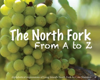 The North Fork from A to Z