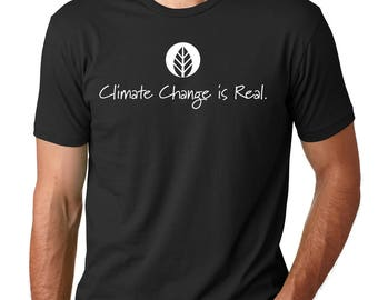 Climate Change is Real | T-Shirt for men | mens t-shirt | Earth Day tee | Inspirational Shirt | Gift for men | Environment Shirt