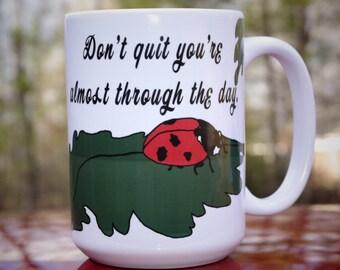 Don't Quit Coffee Mug