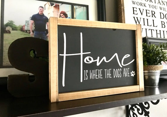 Home Is Where The Dogs Are   Dog Sign   Home Is Where The Dogs Are Sign   New Dog Gift   Dog Mom Gift   Dog Lovers Sign   Rustic Dog Sign