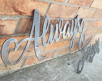 Always & Forever - Metal Sign, Cursive Decor, Quotes, Love and Lifestyle
