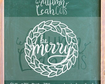 Be Merry Christmas Wreath, Hand Drawn - SVG, PNG, Jpeg, DXF cut file for Silhouette, Cricut - Instant Download Clipart - Hand Lettered