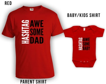Hashtag Awesome Dad, Hashtag Awesome Baby - Father Son Matching Shirts, Father Daughter Shirts, Fathers Day Gift for Him-Bodysuit CT-334-335