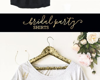 Gold Foil Shirts Metallic Shirt Bridesmaid Shirt Bridal Tshirts Bridal Party Shirts Bridesmaid Tshirts Bridal Party Gifts (EB3202BP) Loose
