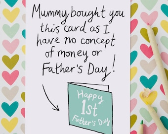 "Funny First Father's Day Card ""Mummy bought you this card as I have no concept of money or Father's day!"" card from the baby for a new Dad"