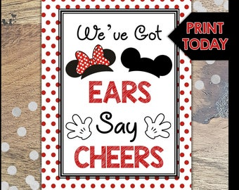 Mickey and Minnie Party Sign - We've Got Ears Say Cheers - Instant Download - Other Designs Avail - Mickey Ears - Mickey Mouse Minnie Mouse