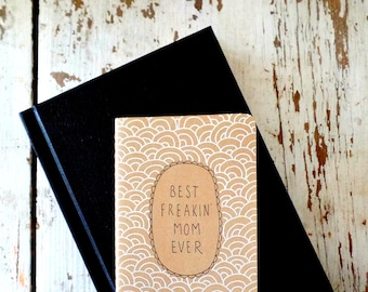 Mothers day gift, Mom gifts, Gift for mom, New Mother gift, Best freakin mom ever, Funny gift, Gift for Mother, Moleskine, Unique gifts