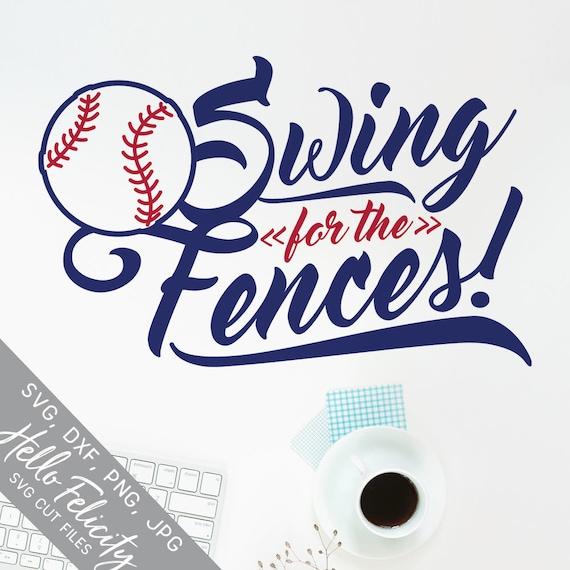 Baseball Svg Sports Svg Swing For The Fences Svg Dxf Jpg