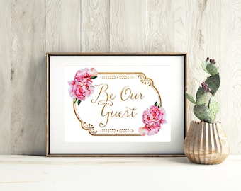 """Digital, Be our guest """"Be our guest"""" Printable, guest room, wedding, bridal,shower, Peonies,flowers, watercolor, typography, guest room sign"""