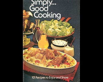 Simply Good Cooking: 101 Recipes to Enjoy and Share - Vintage Illustrated Best Foods Advertising Recipe Book c. 1950s