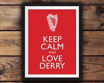 Keep Calm and Love Derry