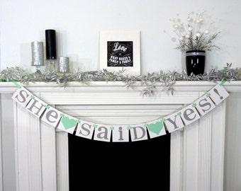Mint Wedding, She Said Yes Banner, She Said Yes Sign, Engagement Party Idea, Bridal shower Idea