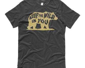Keep the Wild in You T-Shirt. Cotton Mens Charcoal Gray Tee / Bear, woods, forrest, nature, wild, vintage, boys, teens, teen boys