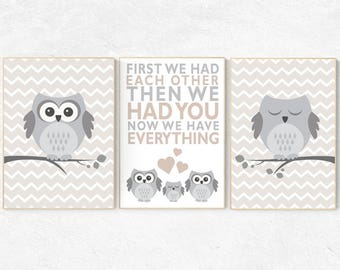 First we had each other then we had you now we have everything, beige and cream, neutral nursery, owl Nursery gender neutral Gray Beige grey