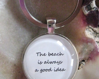 The Beach Is Always A Good Idea Keychain, beach keychain, beach lover, gift for her, gift for him, handmade, stocking stuffer, Christmas