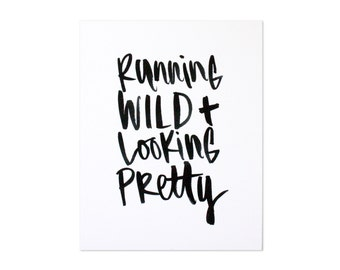 Wild and Pretty Print 8 x 10