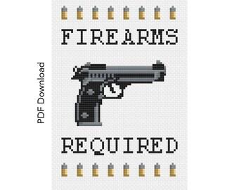 Firearms Required Subversive Cross Stitch Pattern. Guns, second amendment, Funny Cross Stitch, includes DMC Floss chart. Bullets, Gun