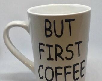 But first coffee , coffee lovers mug