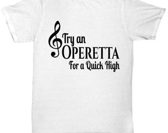 Opera T Shirt - Operetta Quick High - Cool Graphic Design Tee Shirt