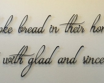 """They broke bread in their homes and ate together with glad and sincere hearts - Custom Metal - Brotherhood Script, 3-D, 3/4"""" Spacers"""