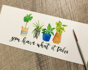 You have what it takes motivational quote painting, bookmark, gift