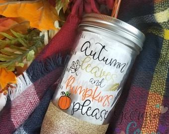 Autumn Leaves and Pumpkins Please Mason Jar Tumbler // Fall Cup // Autumn Colors