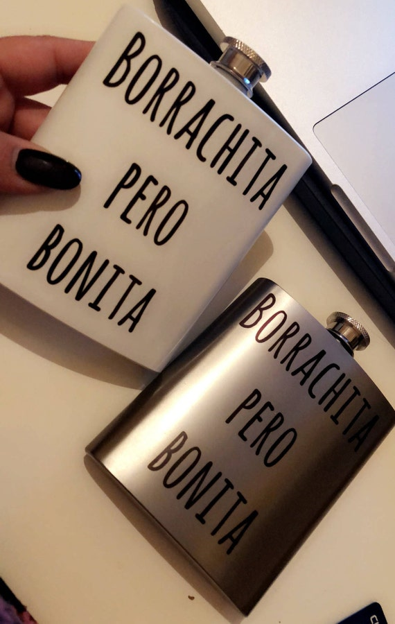 Borrachita pero bonita flask, bridesmaid gift, gifts for her, latinx, latina, latina made, regalo para mujer, boda recuerdo, wedding favors