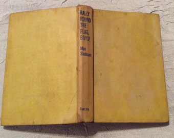 "Vintage Fiction Book by Max Shulman titled ""Rally Round The Flag Boys!"" Copyright 1957"