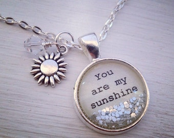 You are my sunshine sparkle pendant necklace, sunshine necklace, round charm necklace, quote necklace, You are my sunshine