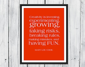 Creativity quote by Mary Lou Cook- Print