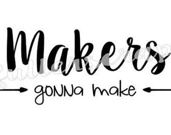 makers gonna make tshirt