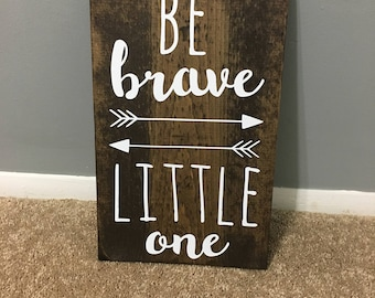 Be Brave Little One Wooden Sign / be brave Little One / woodland nursery / nursery decor / rustic nursery sign / be brave nursery sign /