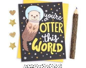 Otter Birthday Card, Graduation Card, Otter This World, Space Birthday Card, Cute Love, Galaxy Card, Animal Puns, Card For Mom, Otter Card