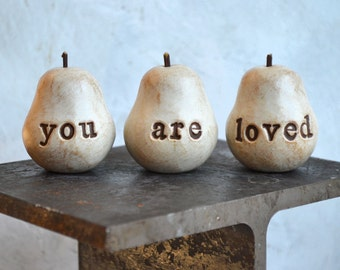 You are loved gift / Birthday gift for her / gifts for mom / pear gift for women grandma mother / teenager gift for girls