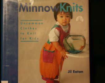 Minnow Knits: Uncommon Clothes to Knit for Kids- Book by Jil Eaton