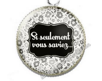 Pendant cabochon resin text if you only knew...