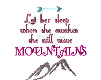 Let her sleep when she awakes she will move MOUNTAINS Embroidery Design, Baby Girl Embroidery Design, Baby Girl Sayings, Baby Girl Phrases