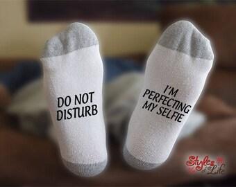 Do Not Disturb I'm Perfecting My Selfie Socks