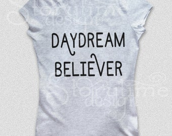 Daydream Believer SVG File - Digital Download, Design for Vinyl Decals, T-shirts, and More.