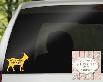 Vinyl Decal, Car Decal, Laptop Decal, Mirror Decal, Tumbler Decal - Life is Better With A Goat
