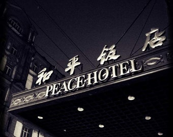 Old Shanghai - Peace Hotel (black and white photo photography print, vintage editorial historical landmark Chinese characters China travel)