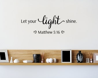 Let Your Light Shine Bible Quote Scripture Decal - Matthew 5:16 - Scripture Wall Decor Decal - Christian Decals