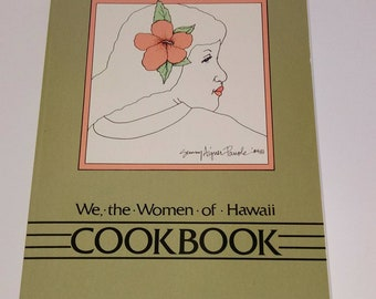 Hawaii cookbook We the Women of Hawaii Cookbook favorite recipes of prominent women of Hawaii.