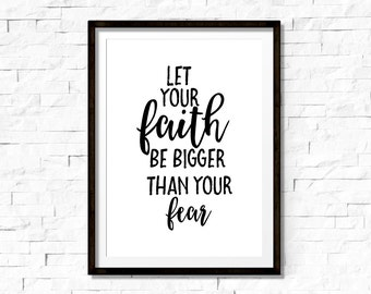 Bible verse, let your faith be bigger than your fear, inspirational quote, christian wall art