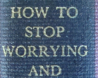 1948 Dale Carnegie - How to Stop Worrying and Start Living - Vintage Life Changing Book