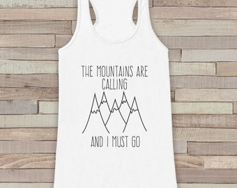Mountains Are Calling - Hiking Shirt - Adventure Tank Top - Camping Tank Top - Womens Shirt - Outdoors Outfit - Hiking Tank Top